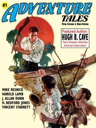 Adventure Tales #1 by Henry de Vere Stacpoole, Harold Lamb, Vincent Starrett, Mike Resnick, John Gregory Betancourt, Hugh B. Cave, H. Bedford-Jones