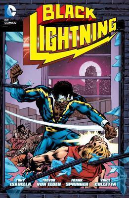 Black Lightning, Vol. 1 by Dennis O'Neil, Tony Isabella, Trevor Von Eeden, Michael Netzer