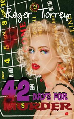 42 Days for Murder by Roger Torrey