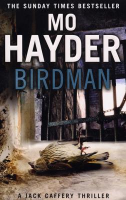 Birdman: Jack Caffery series 1 by Mo Hayder