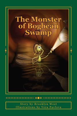 The Monster of Bogbean Swamp by Brooklyn West