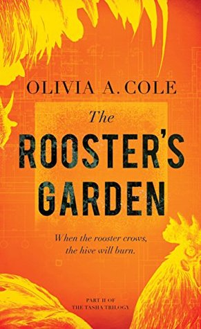 The Rooster's Garden by Olivia A. Cole