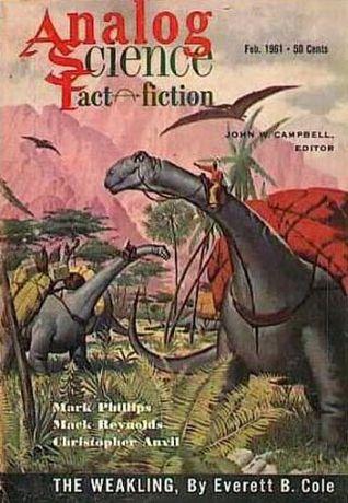 Analog Science Fiction and Fact, 1961 February by Mack Reynolds, H.B. Fyfe, Mark Phillips, Christopher Anvil, Laurence M. Janifer, Randall Garrett, Everett B. Cole, John W. Campbell Jr., G. Harry Stine, Teddy Keller