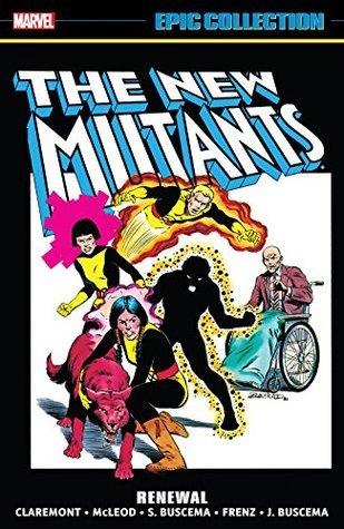 New Mutants Epic Collection Vol. 1: Renewal by Paul Smith, Ron Frenz, Frank Miller, John Buscema, Bill Mantlo, Bob McLeod, Sal Buscema, Chris Claremont