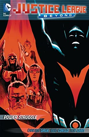 Justice League Beyond 2.0: Power Struggle by Christos Gage, Iban Coello