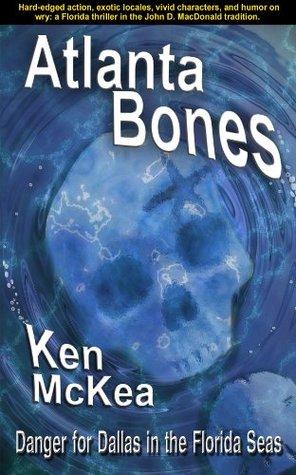 Atlanta Bones (Jim Dallas Thrillers) by Brad Strickland, Ken McKea
