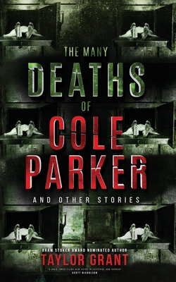 The Many Deaths of Cole Parker by Taylor Grant