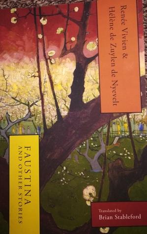 Faustina and Other Stories by Brian Stableford, Hélène de Zuylen de Nyevelt, Renée Vivien
