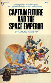 Captain Future and the Space Emperor by Edmond Hamilton