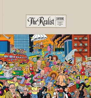 The Realist Cartoons by Paul Krassner, Gary Groth, Nicole Hollander, Trina Robbins, Robert Crumb, Art Spiegelman, Jay Lynch, Ethan Persoff