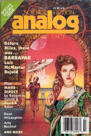 Analog Science Fiction and Fact, July 1991 by Stanley Schmidt, Brian C. Coad, David A. Baker, Robert Zubrin, Jayge Carr, Daniel Hatch, Thomas A. Easton, Amy Bechtel, Rob Chilson, Jay Kay Klein, G. Harry Stine, Don Sakers, Dean McLaughlin, Lois McMaster Bujold, William F. Wu