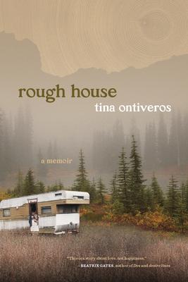 rough house: a memoir by Tina Ontiveros