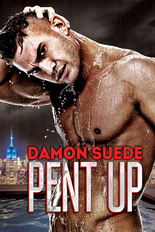 Pent Up by Damon Suede