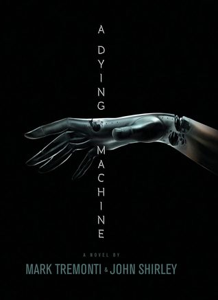 A Dying Machine by Mark Tremonti, John Shirley