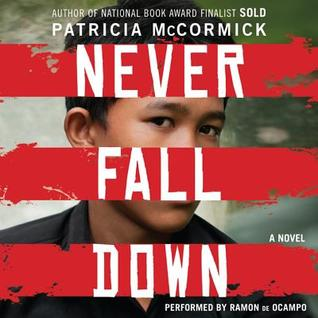 Never Fall Down: A Boy Soldier's Story of Survival by Patricia McCormick, Ramón de Ocampo