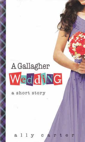 A Gallagher Wedding by Ally Carter