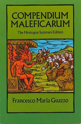 Compendium Maleficarum: The Montague Summers Edition by Francesco Maria Guazzo, E.A. Ashwin, Montague Summers