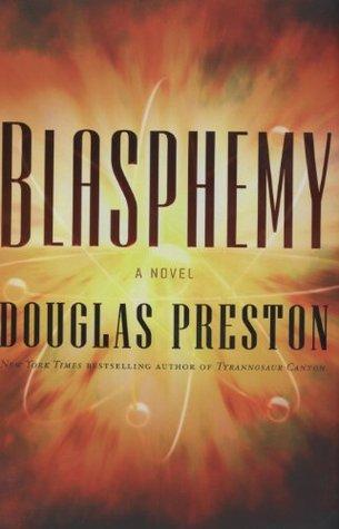 Blasphemy by Douglas Preston