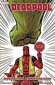 Deadpool Vol. 8: Operation Annihilation (Deadpool by Joe Kelly, Daniel Way
