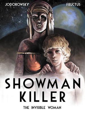Showman Killer Vol. 3: The Invisible Woman by Alexandro Jodorowsky