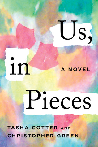 Us, in Pieces by Christopher Green, Tasha Cotter