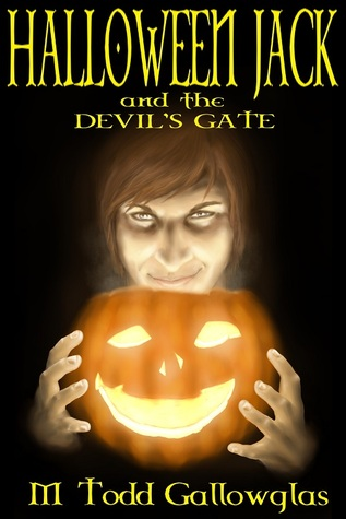 Halloween Jack and the Devil's Gate by M. Todd Gallowglas