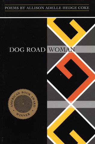 Dog Road Woman by Allison Adelle Hedge Coke