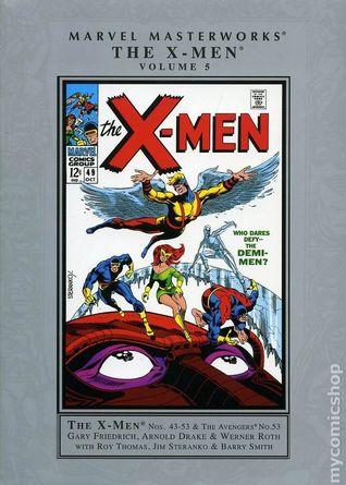 Marvel Masterworks: The X-Men, Vol. 5 by Barry Windsor-Smith, Jim Steranko, Don Heck, Werner Roth, Gary Friedrich, Arnold Drake, John Buscema, George Tuska, Roy Thomas, Jerry Siegel