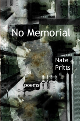 No Memorial by Nate Pritts