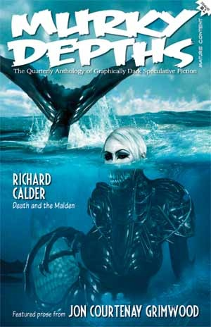 Murky Depths: The Quarterly Anthology of Graphically Dark Speculative Fiction (Issue 1) by Gareth D. Jones, Jonathan C. Gillespie, Terry Martin