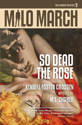 Milo March #9: So Dead the Rose by Kendell Foster Crossen, M. E. Chaber