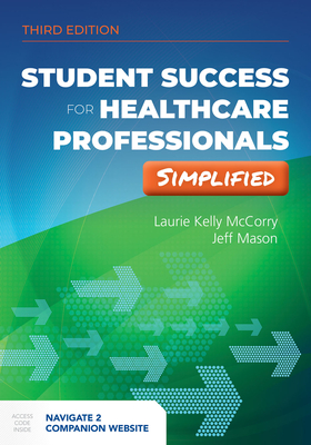 Student Success for Health Professionals Simplified by Jeff Mason, Laurie Kelly McCorry