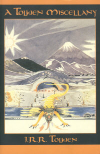 A Tolkien Miscellany by J.R.R. Tolkien