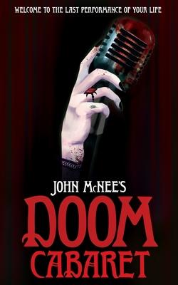 John McNee's Doom Cabaret by John McNee