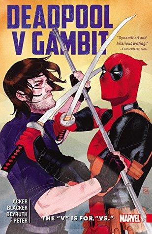 Deadpool V Gambit: The V is for Vs. by Ben Blacker, Ben Acker, Danilo Beyruth