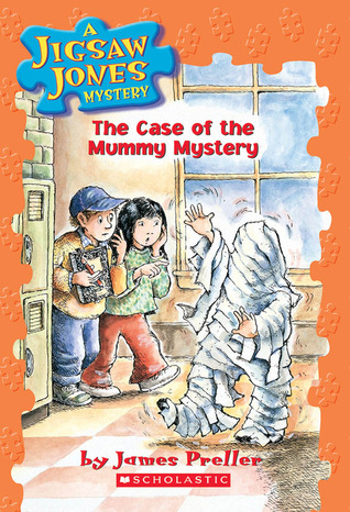 The Case of the Mummy Mystery by James Preller, R.W. Alley, John Speirs