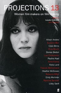 Projections 13: Women Film-Makers on Film-Making by Isabella Weibrecht, John Boorman