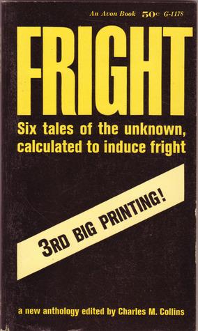 Fright by L.P. Hartley, E.T.A. Hoffmann, Charles M. Collins, C. Hall Thompson, Seabury Quinn, H.P. Lovecraft, J. Sheridan Le Fanu