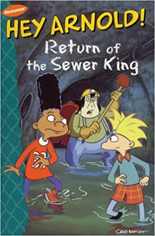Return Of The Sewer King by Maggie Groening, Craig Bartlett