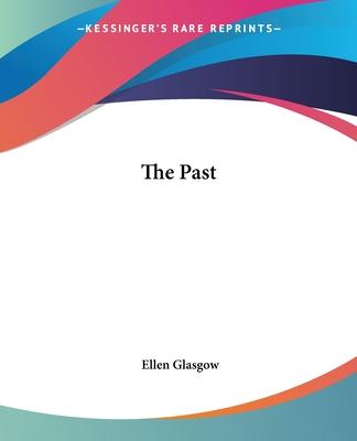 The Past by Ellen Glasgow
