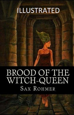 Brood of the Witch-Queen Illustrated by Sax Rohmer