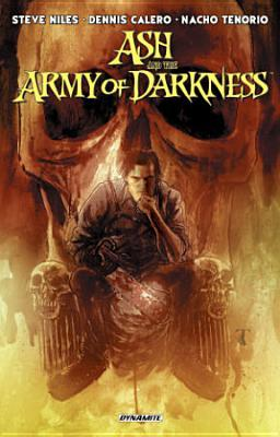 Ash and the Army of Darkness by Dennis Calero, Nacho Tenorio, Steve Niles