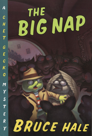 The Big Nap: A Chet Gecko Mystery by Bruce Hale