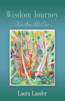 Wisdom Journey: We Are All One by Laura Lander
