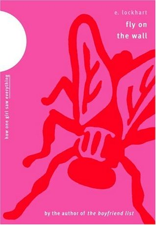 Fly on the Wall: How One Girl Saw Everything by E. Lockhart