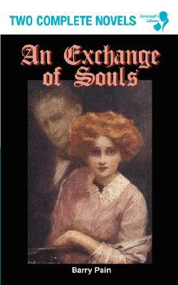 An Exchange of Souls by Barry Pain