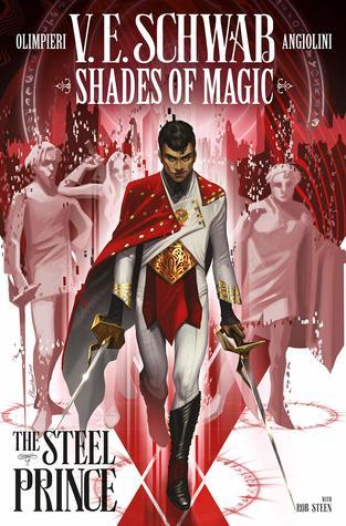 Shades of Magic Vol. 1: The Steel Prince by Andrea Olimpieri, V.E. Schwab