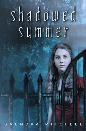 Shadowed Summer by Saundra Mitchell