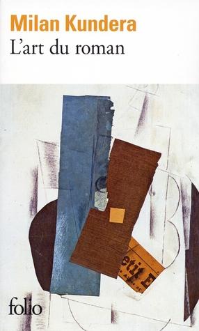 L'art du roman by Milan Kundera