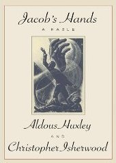 Jacob's Hands: A Fable by Laura Archera Huxley, Christopher Isherwood, Aldous Huxley